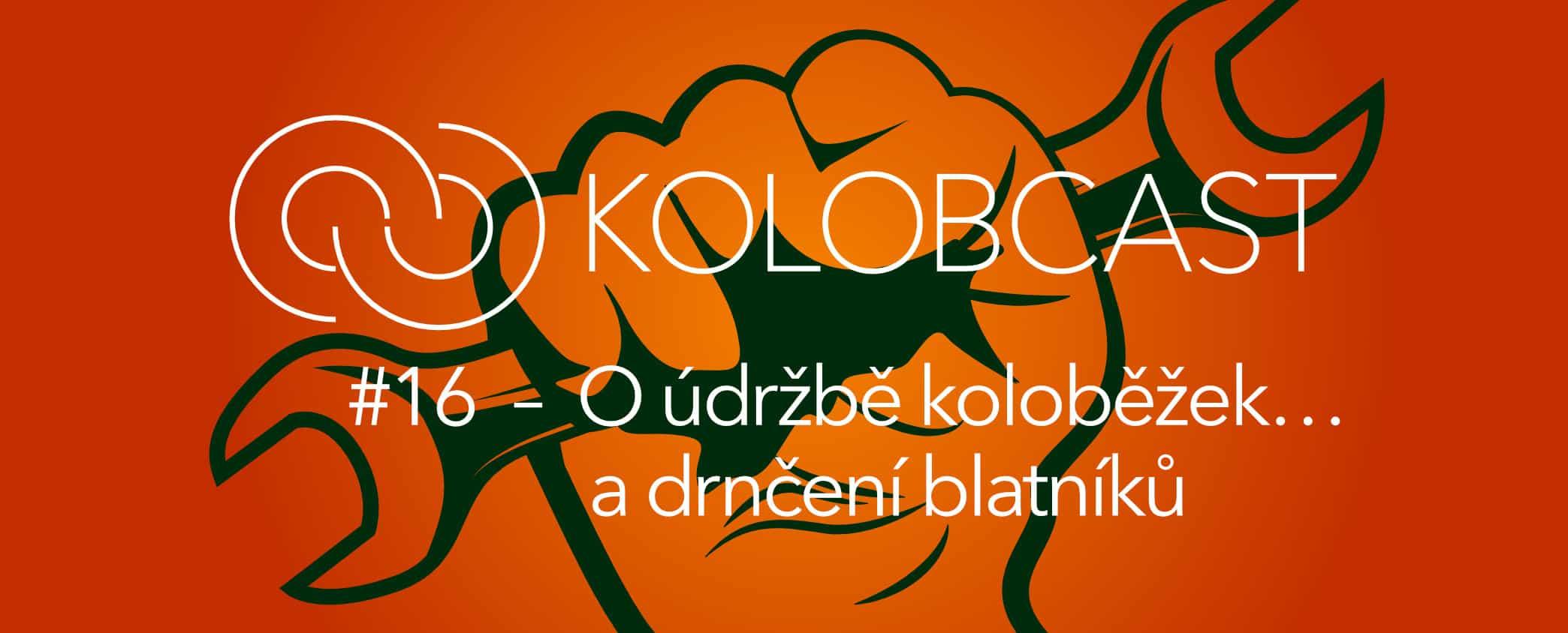 Kolobcast #16 – O údržbě koloběžek… a drnčení blatníků