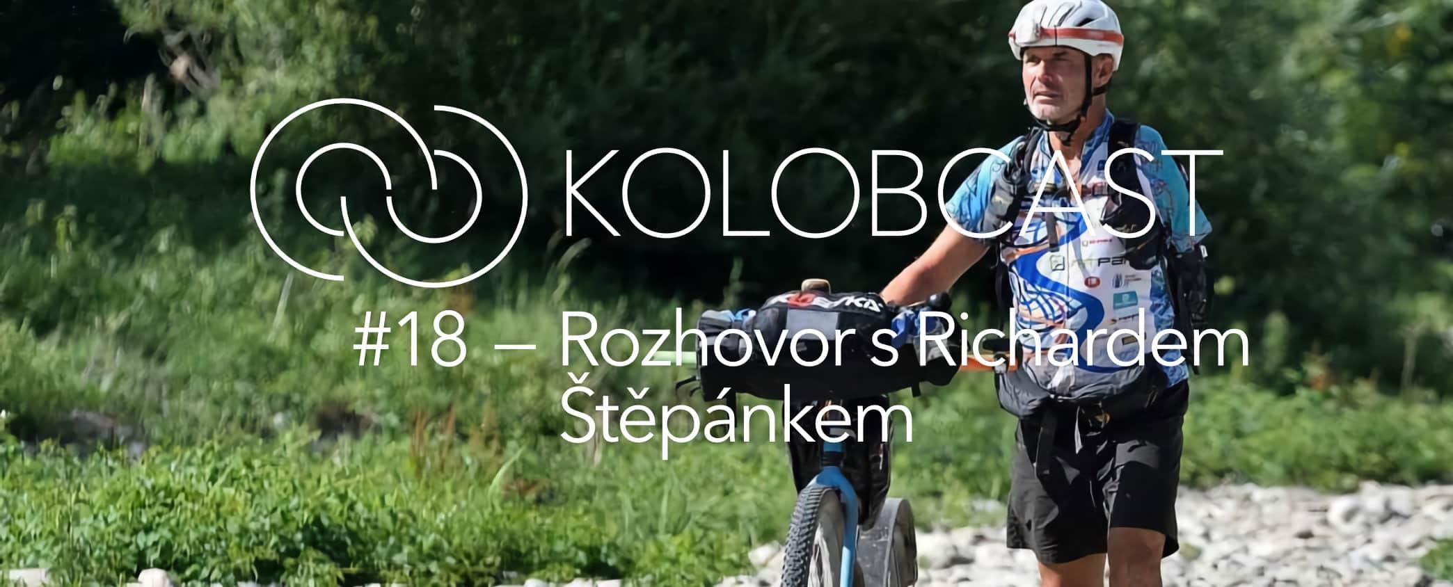 Kolobcast #18 –Když jedna ruka musí stačit. Rozhovor s Richardem Štěpánkem