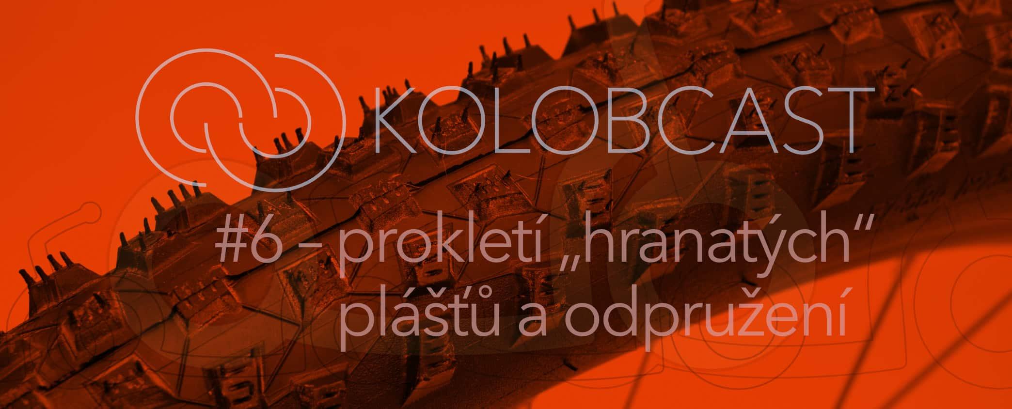 """Kolobcast #6:Prokletí """"hranatých"""" plášťů a odpružení koloběžek"""