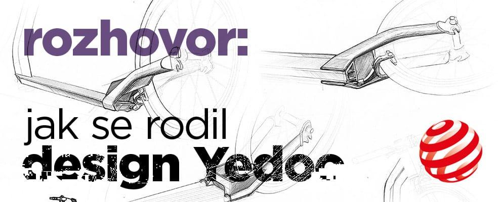 Rozhovor s designérem Yedoo, Jaroslavem Juřicou